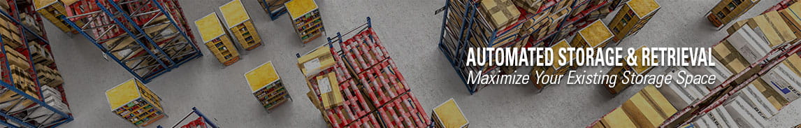 Maximize your existing warehouse storage space with automated storage and retrieval solutions (AS/RS)