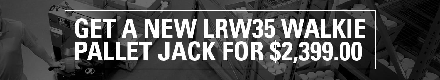 Get a brand new LRW35 motorized walkie pallet jack for $2,399, now through October 31st, 2019.