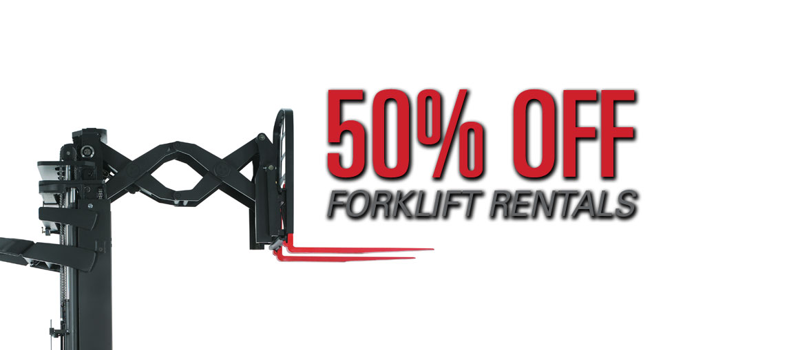 For a limited time, take 50% off all reach truck, pallet jack and lift truck rentals.