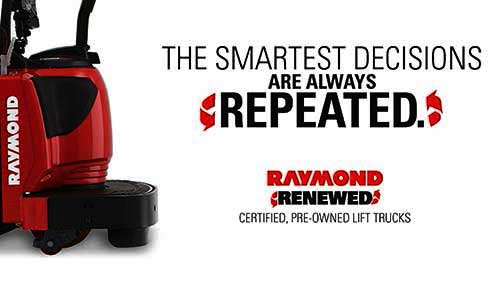 The smartest decisions are always repeated with Raymond renewed forklifts