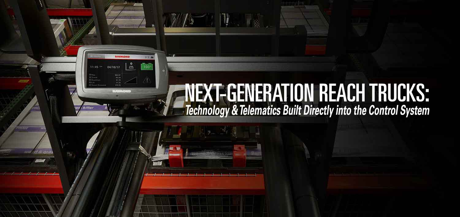Next-generation Raymond reach trucks: Technology and Telematics built directly into the control system