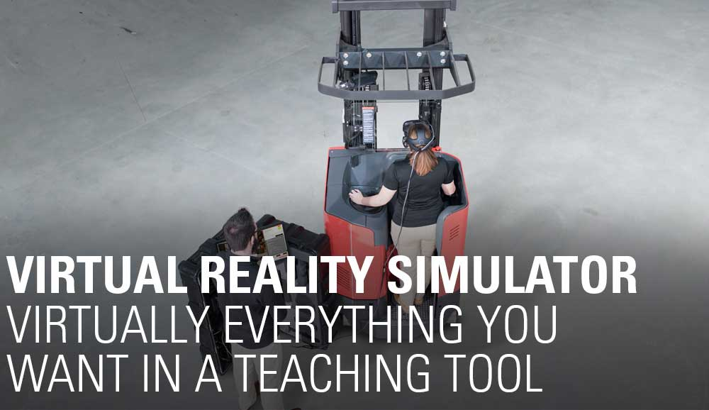 The Raymond virtual reality simulator is everything you want in a teaching tool