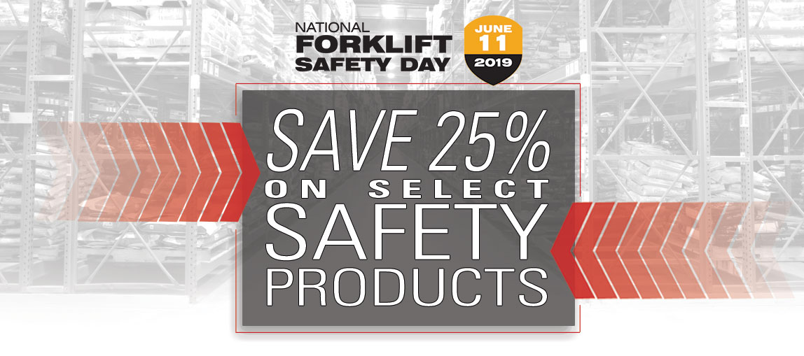 Save 25% on select warehouse safety parts in honor of National Forklift Safety Day on June 10th, 2019.
