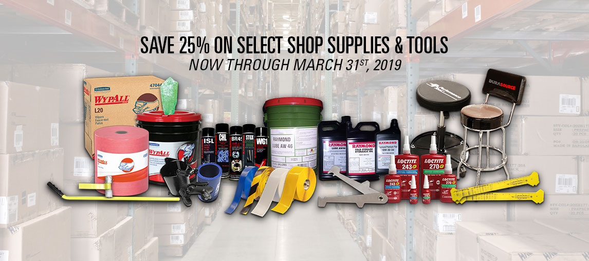Save 25% on select warehouse shop supplies and tools, now through March 31st, 2019
