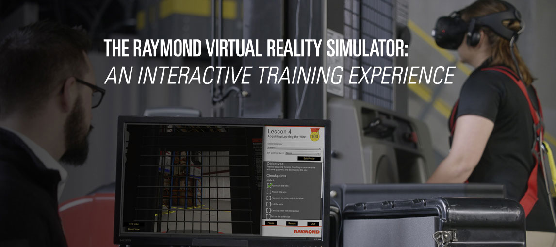 The Raymond Virtual Reality Simulator: an interactive training experience