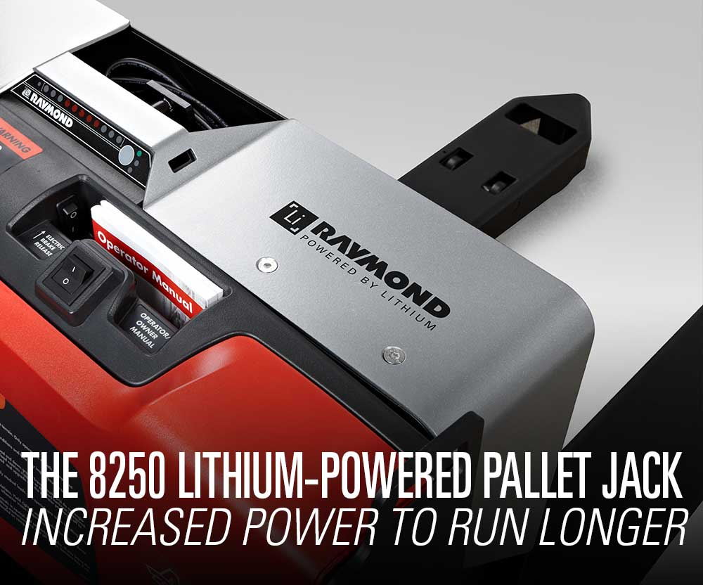 Featured product booth: The Raymond 8250 Lithium-Powered Pallet Jack, giving you increased power to run longer.