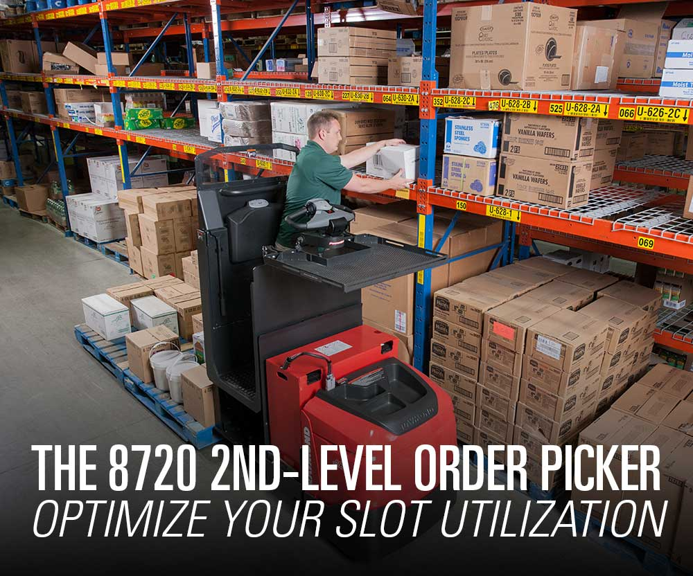 Featured product booth: The Raymond 8720 2nd-Level Order Picker to better optimize your slot utilization