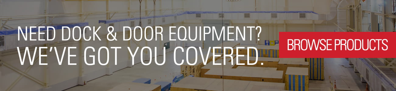 Need dock and door equipment? We've got you covered. Browse our selection of commercial dock and door equipment today.